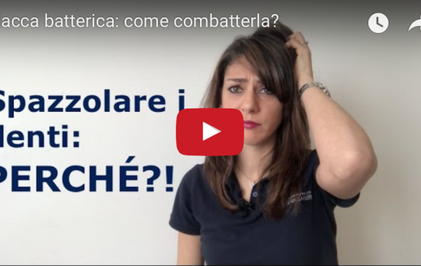 Placca batterica: come combatterla?